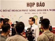 World Cup 2014 với khán giả Đông Nam Á: Món bình dân xa xỉ