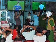 Phá ổ cá độ qua mạng gần 7 tỷ đồng trước thềm trận chung kết World Cup