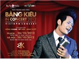 """Bằng Kiều In Concert 2012 - live show """"chảnh"""""""