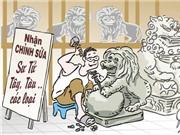 """Dịch vụ """"chỉnh sửa"""" sư tử Tây, Tàu - Tranh của họa sĩ Satế"""