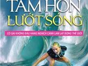 Sách 'Tâm hồn lướt sóng': Ở đâu có ý chí, ở đó có con đường