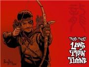 Truyện tranh lịch sử 15+ 'Long Thần Tướng': Mạo hiểm, nhưng bắt buộc phải tiến bộ