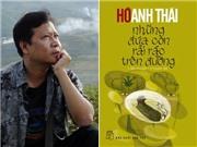 Nhà văn Hồ Anh Thái: Tiếp tục viết từ ngoài biên giới