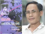 Tác giả trẻ Nguyễn Tý: Tôi viết vì khâm phục người 'Anh hùng thư sinh'