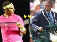 Gây khó dễ với Nadal, trọng tài lĩnh đủ