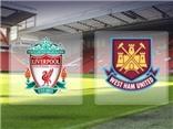 Link truyền hình trực tiếp và sopcast trận Liverpool - West Ham (21h,29/8)