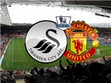 Link truyền hình trực tiếp và sopcast trận Swansea - Man United (22h,30/8)
