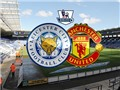 Link truyền hình trực tiếp và sopcast trận Leicester City - Man United (00h30,29/11)