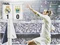Real Madrid 1-0 Man City (Tổng 1-0): Lại là derby Madrid ở Chung kết