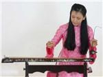 Đàn bầu - kết tinh của văn hóa Việt (kỳ 1): Cách phát âm 'độc nhất' thế giới