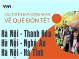 Hà Nội sẽ tổ chức xe miễn phí đưa công nhân về quê ăn Tết