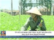 TP.HCM sắp truy xuất nguồn rau quả qua Smartphone