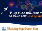 DIFF 2017 - lễ hội pháo hoa quốc tế mang đến Việt Nam những bất ngờ gì?