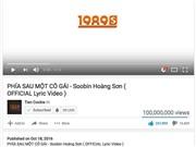 'Phía sau một cô gái' là... 100 triệu lượt xem